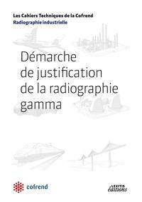 Cofrend - Démarche de justification de la radiographie gamma.