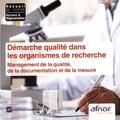 AFNOR - Démarches qualité dans les organismes de recherche - Management de la qualité, de la documentation et de la mesure. 1 Cédérom