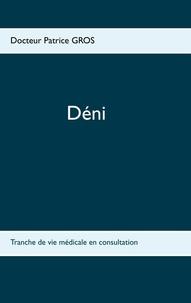 Patrice Gros - Déni - Tranche de vie médicale en consultation.