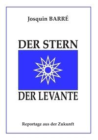 Josquin Barré - Der stern der levante.