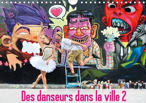 Des danseurs dans la ville 2 L'Oeil et le Mouvement (Calendrier mural 2020 DIN A4 horizontal). Les danseurs fascinent, leur élégance et leur grâce captivent le regard.   Suivez-les dans cette nouvelle promenade à travers la ville. (Calendrier mensuel, 14 Pages )