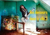 Nathalie Vu-Dinh - Des danseurs dans la ville 3 L'Oeil et le Mouvement (Calendrier mural 2020 DIN A3 horizontal) - La grâce fascinante des danseurs à la ville (Calendrier mensuel, 14 Pages ).
