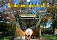 Nathalie Vu-Dinh - Des danseurs dans la ville 5 L'Oeil et le Mouvement (Calendrier mural 2020 DIN A4 horizontal) - La magie de la danseuse classique dans les rues de la ville (Calendrier mensuel, 14 Pages ).