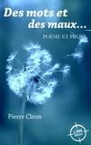 Pierre Cléon - Des mots et des maux.