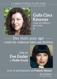 Eve Ensler et Mollie Doyle - Des mots pour agir - Contre les violences faites aux femmes. 1 CD audio MP3