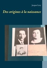 Jacques Lévy - Des origines à la naissance.