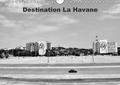 Bruno Toffano - Destination La Havane - Destination, La Havane ou la vieille voiture américaine élevée au titre du patrimoine national cubain. Calendrier mural A4 horizontal 2017.