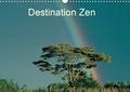 Dominique Leroy - Destination Zen (Calendrier mural 2020 DIN A3 horizontal) - Zen Attitude qui ouvre les portes de la plénitude (Calendrier mensuel, 14 Pages ).