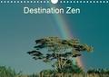 Dominique Leroy - Destination Zen (Calendrier mural 2020 DIN A4 horizontal) - Zen Attitude qui ouvre les portes de la plénitude (Calendrier mensuel, 14 Pages ).