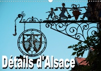 Thomas Bartruff - Détails d'Alsace (Calendrier mural 2020 DIN A3 horizontal) - Calendrier mensuel avec 12 belles photos de l'Alsace typique (Calendrier mensuel, 14 Pages ).
