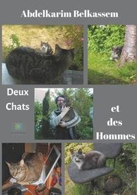 Abdelkarim Belkassem - Deux Chats et des Hommes.