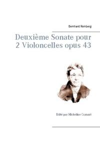 Bernhard Romberg - Deuxième Sonate pour 2 Violoncelles opus 43.