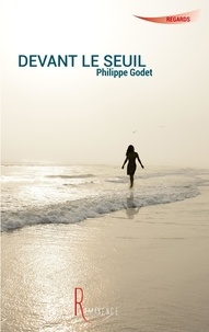 Philippe Godet - Devant le seuil.