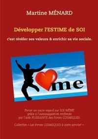 Martine Ménard - Développer l'estime de soi c'est révèler ses valeurs & enrichir sa vie sociale.