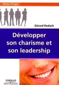 Gérard Rodach - Développer son charisme et son leadership.