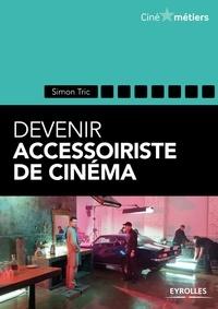 Simon Tric - Devenir accessoiriste de cinéma.