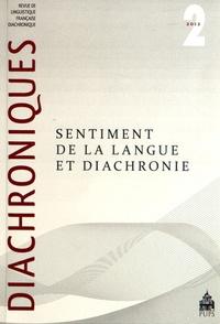 Gilles Siouffi et Michelle Lecolle - Diachroniques N° 2/2012 : Sentiment de la langue et diachronie.