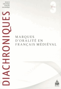 Amalia Rodriguez Somolinos - Diachroniques N° 3/2013 : Marques d'oralité en français médiéval.