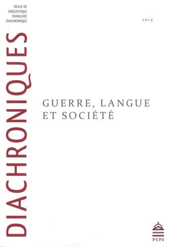 Olivier Soutet - Diachroniques N° 4/2014 : Guerre, langue et société.