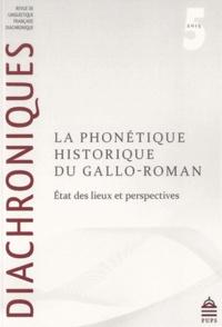 Philippe Ségéral et Tobias Scheer - Diachroniques N° 5/2015 : La phonétique historique du gallo-roman - Etat des lieux et perspectives.