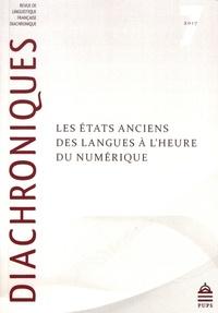 Joëlle Ducos - Diachroniques N° 7/2017 : Les états anciens des langues à l'heure du numérique.