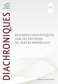 Julie Glikman et Thomas Verjans - Diachroniques N° 8/2021 : Regards linguistiques sur les éditions de textes médiévaux.