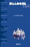 Michel Laxenaire et Steven Wainrib - Dialogue N° 164 - juin 2004 : La séduction.