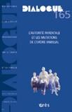 Marie-Noëlle Mathis - Dialogue N° 165 : L'autorité parentale et les mutations de l'ordre familial.