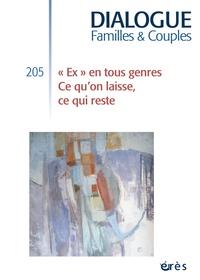 """Didier Le Gall et Bernadette Legrand - Dialogue N° 205, Septembre 20 : """"Ex"""" en tous genres - Ce qu'on laisse, ce qui reste."""