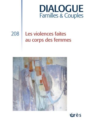 Marie-José Grihom et Alain Ducousso-Lacaze - Dialogue N° 208, Juin 2015 : Violences faites au corps des femmes.