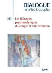 Haydée Popper-Gurassa et Jean-Georges Lemaire - Dialogue N° 210, Décembre 201 : Les thérapies psychanalytiques du couple et leur évolution.