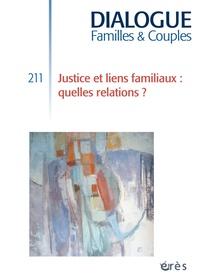 Marie-José Grihom et Alain Ducousso-Lacaze - Dialogue N° 211, mars 2016 : Justice et liens familiaux : quelles relations ?.