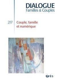 Didier Le Gall et Régine Scelles - Dialogue N° 217 : Couple, famille et numérique.
