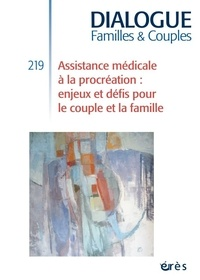 Jean-Pierre Durif-Varembont - Dialogue N° 219 : L'aide médicale à la procréation - Enjeux et défis.