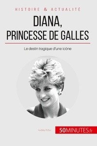 Audrey Schul - Diana, princesse de Galles - Le destin tragique d'une icône.