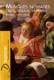 Mélanie Traversier - Diasporas N° 26/2015 : Musiques nomades - Objets, réseaux, itinéraires (Europe, XVIIe-XIXe siècle).