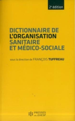 François Tuffreau - Dictionnaire de l'organisation sanitaire et médico-sociale.