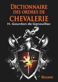 Henri Gourdon de Genouillac - Dictionnaire des ordres de chevalerie.