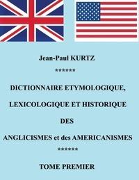 Jean-Paul Kurtz - Dictionnaire etymologique des anglicismes et des américanismes.