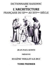 Eugène Viollet-le-Duc - Dictionnaire raisonné de l'architecture française du XIe au XVIe siècle.