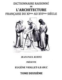 Eugène Viollet-le-Duc - Dictionnaire raisonné de l'architecture française du XIe au XVIe siècle - Tome 2.