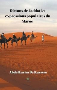 Abdelkarim Belkassem - Dictons de Jaddati et expressions populaires du Maroc.