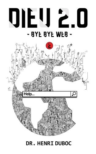 Beta Publisher - Dieu 2.0 2 : Dieu 2.0 - Bye Bye Web.