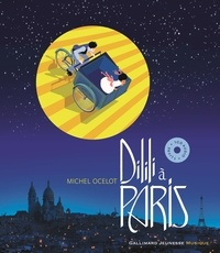Michel Ocelot - Dilili à Paris. 1 CD audio