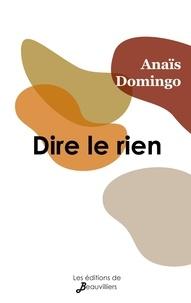 Anaïs Domingo - Dire le rien.