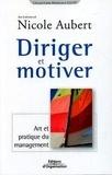 Nicole Aubert - Diriger et motiver - Art et pratique du management.