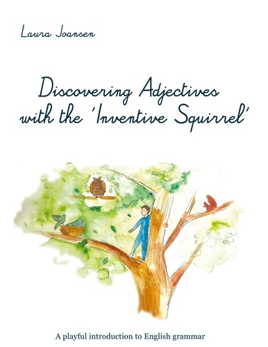 """Laura Joansen - Discovering Adjectives with the """"Inventive Squirrel""""."""