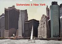 Serge Nouchi - Distorsions à New York (Calendrier mural 2020 DIN A3 horizontal) - Les gratte-ciels de New York vue en distorsions (Calendrier mensuel, 14 Pages ).