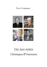 Pierre Compagnon - Dix ans après - Chroniques & Interviews.
