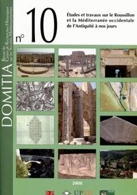 Michel Roux - Domitia N° 10/2008 : Etudes et travaux sur le Roussillon et la Méditerranée occidentale de l'Antiquité à nos jours.